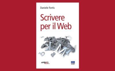 Leggere per imparare: Scrivere per il web di Daniele Fortis